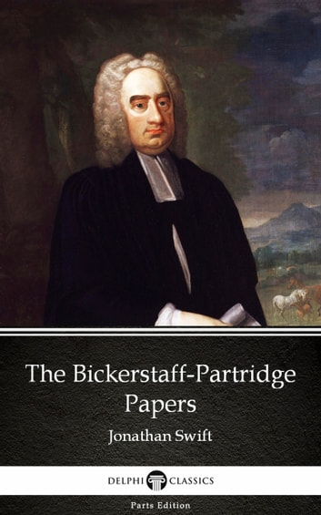 The Bickerstaff Partridge Papers By Jonathan Swift Delphi Classics Illustrated Ebook By Jonathan Swift 9781788775632 Rakuten Kobo Greece
