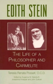 Edith Stein: The Life of a Philosopher and Carmelite ebook by Teresia Renata Posselt, O.C.D.,Suzanne M. Batzdorff,Josephine Koeppel, O.C.D.