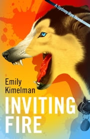 Inviting Fire (A Sydney Rye Mystery, #6) - Sydney Rye, #6 ebook by Emily Kimelman
