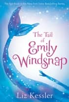 The Tail of Emily Windsnap ebook by Liz Kessler, Sarah Gibb