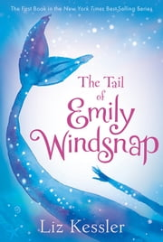 The Tail of Emily Windsnap ebook by Liz Kessler