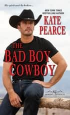 The Bad Boy Cowboy ebook by Kate Pearce