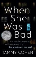 When She Was Bad ebook by Tammy Cohen