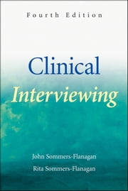 Clinical Interviewing ebook by John Sommers-Flanagan,Rita Sommers-Flanagan