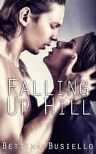 Falling Up Hill ebook by Bettina Busiello