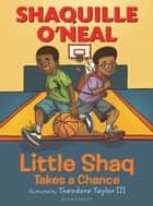 Little Shaq Takes a Chance ebook by Shaquille O'Neal, Theodore Taylor