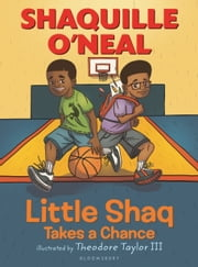 Little Shaq Takes a Chance ebook by Shaquille O'Neal,Theodore Taylor