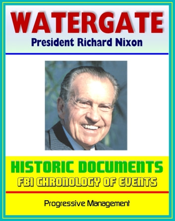 20th Century Political History: The Watergate Files - Historic Document  Reproductions, Break-in, Impeachment and Resignation of President Richard