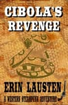 Cibola's Revenge ebook by Erin Lausten