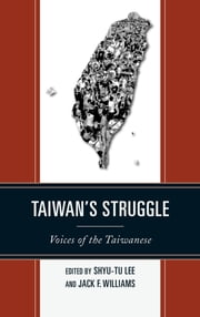 Taiwan's Struggle - Voices of the Taiwanese ebook by Shyu-tu Lee,Jack F. Williams