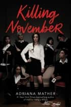 Killing November eBook by Adriana Mather