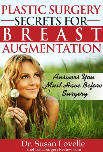 Plastic Surgery Secrets for Breast Augmentation ebook by Susan Lovelle