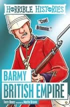 Horrible Histories: Barmy British Empire ebook by Terry Deary