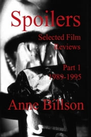 Spoilers Part 1 1989-1995 ebook by Anne Billson