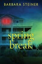 Spring Break ebook by Barbara Steiner