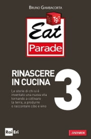 Eat Parade 3. Rinascere in cucina ebook by Kobo.Web.Store.Products.Fields.ContributorFieldViewModel
