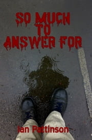 So Much To Answer For ebook by Ian Pattinson