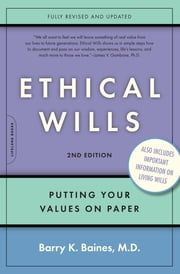 Ethical Wills - Putting Your Values on Paper ebook by Barry K. Baines