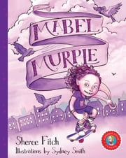 Mabel Murple ebook by Sheree Fitch,Sydney Smith