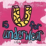 U Is for Underwear ebook by Lisa Carter
