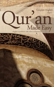 Quran Made Easy Part 2 - Complete English Translation with Inline Commentary & Arabic Text ebook by Mufti Afzal Hoosen Elias