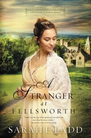 A Stranger at Fellsworth ebook by Sarah E. Ladd