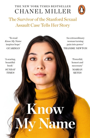 Know My Name - The Survivor of the Stanford Sexual Assault Case Tells Her Story ebook by Chanel Miller