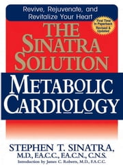 The Sinatra Solution: Metabolic Cardiology ebook by Stephen T. Sinatra, MD