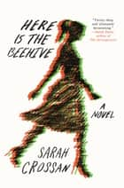 Here Is the Beehive ebook by Sarah Crossan