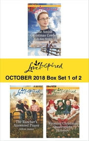 Harlequin Love Inspired October 2018 - Box Set 1 of 2 - The Amish Christmas Cowboy\The Rancher's Answered Prayer\Wyoming Christmas Quadruplets ebook by Jo Ann Brown, Arlene James, Jill Kemerer