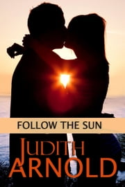 Follow the Sun ebook by Judith Arnold