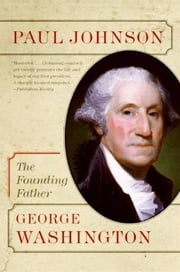 George Washington - The Founding Father ebook by Paul Johnson