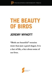 "The Beauty of Birds - From ""Birdscapes: Birds in Our Imagination and Experience"" ebook by Jeremy Mynott"