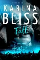 Fall - a ROCK SOLID romance, #2 電子書 by Karina Bliss
