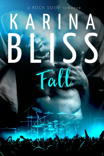 Fall - a ROCK SOLID romance, #2 ebook by Karina Bliss