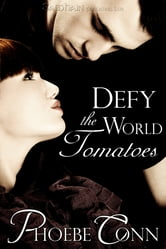 Defy the World Tomatoes ebook by Phoebe Conn