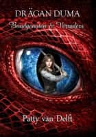 Bondgenoten & verraders ebook by Patty van Delft, Dominik Broniek