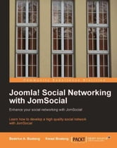 Joomla! Social Networking with JomSocial ebook by Kwasi Boateng,  Beatrice A. Boateng