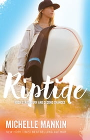 Riptide - Rock Stars, Surf and Second Chances, #2 ebook by Michelle Mankin