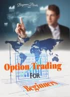 Option Trading for Beginners ebook by Helen Jade