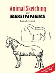 Animal Sketching for Beginners ebook by Len A. Doust