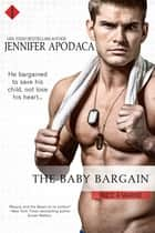The Baby Bargain ebook by Jennifer Apodaca