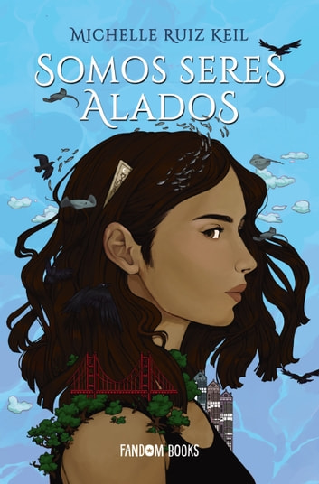 Somos seres alados ebook by Michelle Ruiz Keil