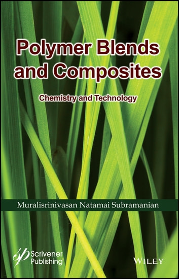 Polymer Blends and Composites - Chemistry and Technology ebook by Muralisrinivasan Natamai Subramanian