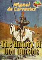 The History of Don Quixote: Classic Novels - (With Over 150 Illustrations and Audiobook Link) ebook by Miguel de Cervantes
