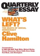 Quarterly Essay 21 What's Left? - The Death of Social Democracy ebook by