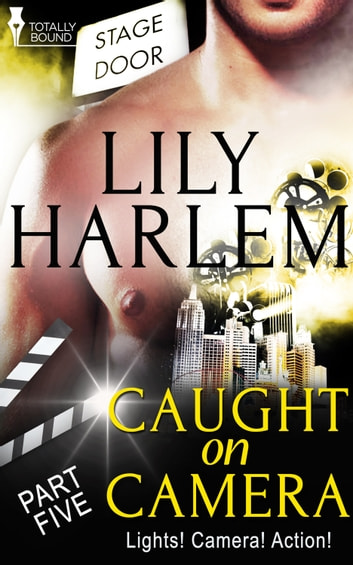 Caught on Camera: Part Five ebook by Lily  Harlem