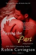 Playing the Part ebook by Robin Covington