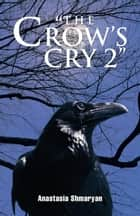 """The Crow's Cry 2"" ebook by Anastasia Shmaryan"