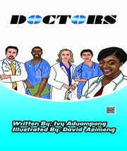 DOCTORS - How Doctors Work ebook by Ivy Aduampong,Francois Wilson,David Asimeng